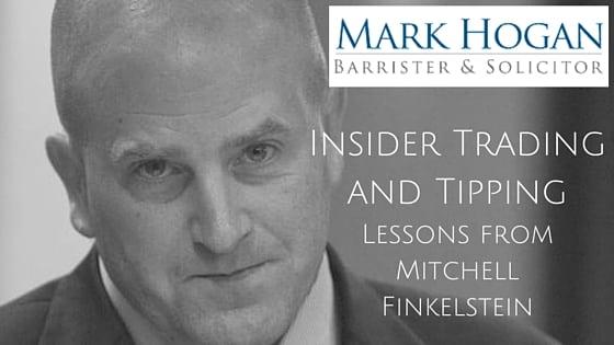 mark-hogan-toronto-criminal-lawyer-mississauga-Insider-Trading-and-Tipping-Mitchell-Finkelstein